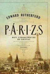 Edward Rutherfurd-Párizs/Egy város fényei és árnyai (Új példány, megvásárolható, de nem kölcsönözhető!)