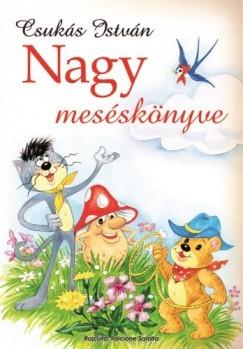 Csukás István -  Csukás István nagy meséskönyve (új példány)