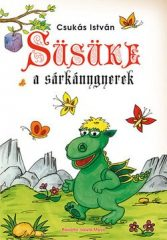 Csukás István-Süsüke, a sárkánygyerek (Új példány, megvásárolható, de nem kölcsönözhető!)