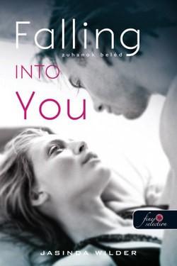 Jasinda Wilder-Falling Into You - Zuhanok beléd (új példány)