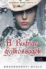 Böszörményi Gyula-A Rudnay-gyilkosságok 2. (Új példány, megvásárolható, de nem kölcsönözhető!)