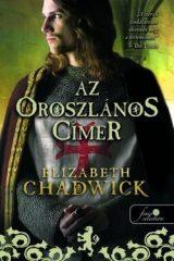 Elizabeth Chadwick-Az oroszlános címer (Új példány, megvásárolható, de nem kölcsönözhető!)