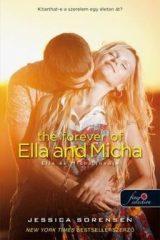 Jessica Sorensen-The Forever of Ella and Micha-Ella és Micha jövője (Új példány, megvásárolható, de nem kölcsönözhető!)