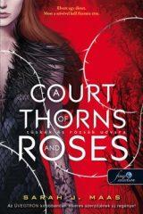 Sarah J. Maas - A Court of Thorns and Roses - Tüskék és rózsák udvara (Tüskék és rózsák udvara 1.) (Új példány, megvásárolható, de nem kölcsönözhető!)