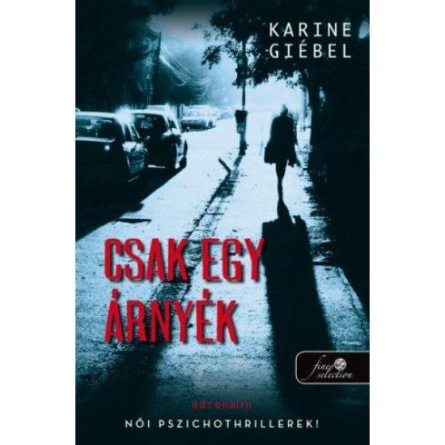 Karine Giebel - Csak egy árnyék (új példány)