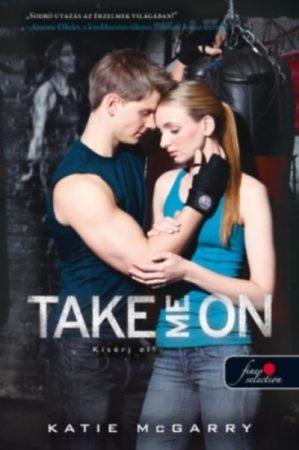 Katie McGarry - Take Me On - Kísérj el! (új példány)