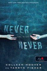Tarryn Fisher és Colleen Hoover - Never never - Soha, de soha (Never never 1.) (Új példány, megvásárolható, de nem kölcsönözhető!)