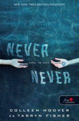 Tarryn Fisher-Colleen Hoover-Never never-Soha, de soha 1. (új példány)