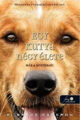 W. Bruce Cameron-Egy kutya négy élete (Új példány, megvásárolható, de nem kölcsönözhető!)