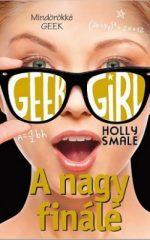 Holly Smale - Geek Girl 6. (új példány)