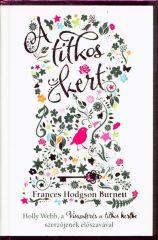 Frances Hodgson Burnett - A titkos kert (új példány)