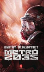 Dmitry Glukhovsky-Metró 2035 (új példány)