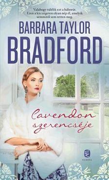 BARBARA TAYLOR BRADFORD-Cavendon szerencséje (új példány)