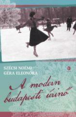 Szécsi Noémi- A modern budapesti úrinő (Új példány, megvásárolható, de nem kölcsönözhető!)