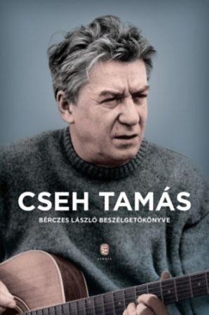 Cseh Tamás-Bérczes László beszélgetőkönyve (új példány)