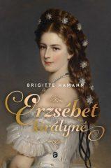 Brigitte Hamann - Erzsébet királyné (új példány)