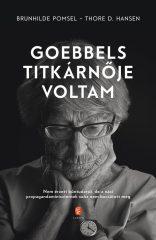 Thore D. Hansen-Brunhilde Pomsel - Goebbels titkárnője voltam (új példány)