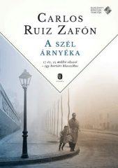 Carlos Ruiz Zafón - A szél árnyéka (új példány)