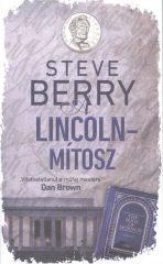 Steve Berry-A Lincoln-mítosz (Új példány, megvásárolható, de nem kölcsönözhető!)