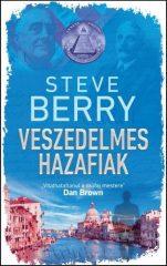 Steve Berry-Veszedelmes hazafiak (Új példány, megvásárolható, de nem kölcsönözhető!)