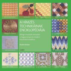 Hazel Harrison-A hímzés technikáinak enciklopédiája (Új példány, megvásárolható, de nem kölcsönözhető!)