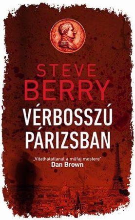 Steve Berry - Vérbosszú Párizsban (új példány)