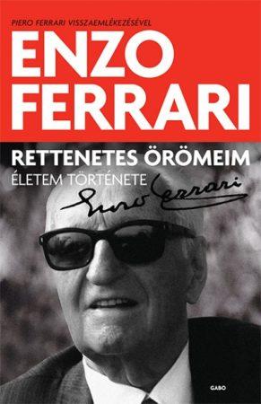 Enzo Ferrari - Rettenetes örömeim - Életem története (új példány)