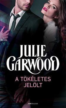 Julie Garwood-A tökéletes jelölt (új példány)