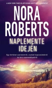 Nora Roberts- Naplemente idején (új példány)