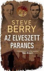Steve Berry-Az elveszett parancs (Új példány, megvásárolható, de nem kölcsönözhető!)