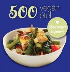 Deborah Gray - 500 vegán étel (új példány)