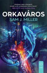 Sam J. Miller - Orkaváros (új példány)
