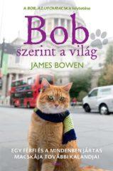 James Bowen-Bob szerint a világ (új példány)