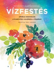 Kristin Van Leuven - Művészeti alaptechnikák: Vízfestés (új példány)