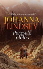 Johanna Lindsey - Perzselő ölelés - Callahan-Warren család 2. (új példány)