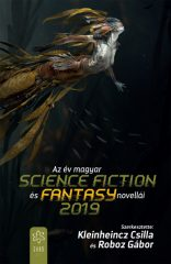 Az év magyar science fiction és fantasy novellái 2019 (új példány)