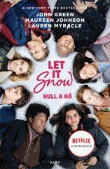 John Green-Maureen Johnson-Lauren Myracle- Hull a hó - Let it Snow - filmes borítóval (új pédány)