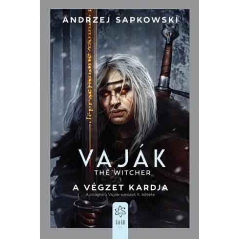 Andrzej Sapkowski - A végzet kardja -Vaják 2. (új példány)