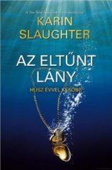 Karin Slaughter-Az eltűnt lány (Új példány, megvásárolható, de nem kölcsönözhető!)
