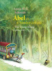 Annie M. G. Schmidt - Ábel és a vándorcirkusz (új példány)