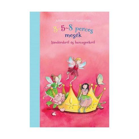 3-5-8 perces mesék -Tündérekről és hercegnőkről (új pédány)