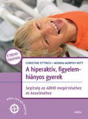 Christine Ettrich - A hiperaktív, figyelemhiányos gyerek (új példány)