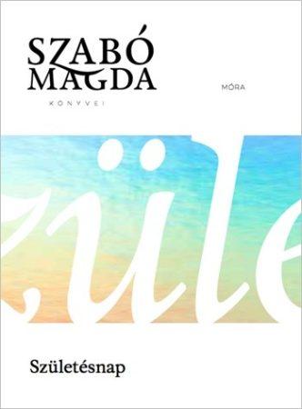 Szabó Magda -Születésnap (új példány)