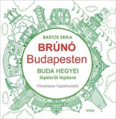 Bartos Erika-Buda hegyei lépésről lépésre - Brúnó Budapesten 2. (Új példány, megvásárolható, de nem kölcsönözhető!)