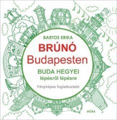 Bartos Erika-Buda hegyei lépésről lépésre - Brúnó Budapesten 2. (új példány)