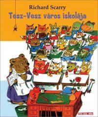 Richard Scarry-Tesz-Vesz város iskolája (új példány)