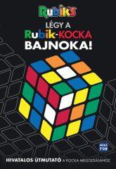 Légy a Rubik kocka bajnoka! - Hivatalos útmutató a kocka megoldásához (új példány)