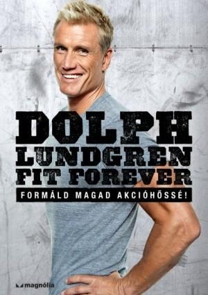 Dolph Lundgren: Fit Forever (új példány)