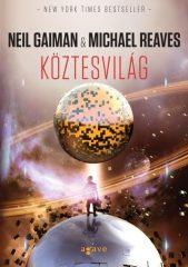 Neil Gaiman-Michael Reaves-Köztesvilág (Új példány, megvásárolható, de nem kölcsönözhető!)