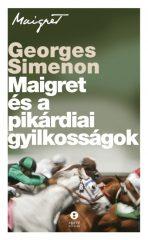 Georges Simenon - Maigret és a pikárdiai gyilkosságok (új példány)